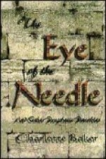 The Eye of the Needle: And Other Prophetic Parables