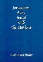 Jerusalem, Zion, Israel and the Nations