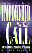 Empowered for the Call: Understanding the Dynamics of the Anointing