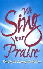 We Sing Your Praise: The Flynn Family Collection