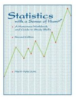 Statistics with a Sense of Humor: A Humorous Workbook and Guide to Study Skills
