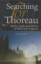 Searching for Thoreau: On the Trails and Shores of Wild New England