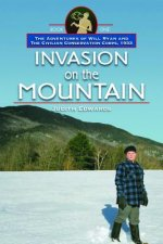 Invasion on the Mountain: The Adventures of Will Ryan and the Civilian Conservation Corps, 1933, Book 1