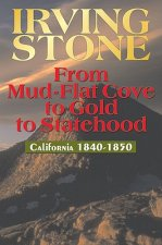 From Mud-Flat Cove to Gold to Statehood: California 1840-1850
