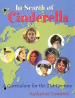 In Search of Cinderella: A Curriculum for the 21st Century