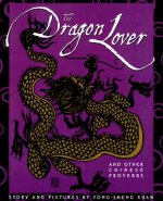 The Dragon Lover: And Other Chinese Proverbs