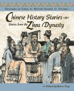 Chinese History Stories: Stories from the Zhou Dynasty, 1122-221 BC