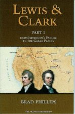 Lewis & Clark: Part 1: From Jefferson's Parlor to the Great Plains