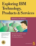 Exploring IBM Technology, Products and Services