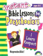 Instant Bible Lessons: I Learn Respect: Preschoolers