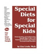 Special Diets for Special Kids: Understanding and Implementing a Gluten and Casein Free Diet to Aid in the Treatment of Autism and Related Development
