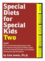 Special Diets for Special Kids, Two: New! More Great Tasting Recipes & Tips for Implementing Special Diets to Aid in the Treatment of Autism and Relat