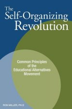 The Self-Organizing Revolution: Common Principles of the Educational Alternatives Movement