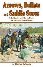 Arrows Bullets & Saddle Sores