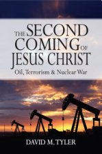 The Second Coming of Jesus Christ: Oil, Terrorism & Nuclear Way