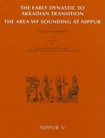 Nippur V: The Early Dynastic to Akkadian Transition: The Area WF Sounding at Nippur