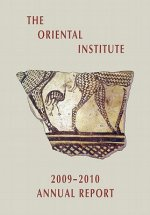 The Oriental Institute 2009-2010 Annual Report
