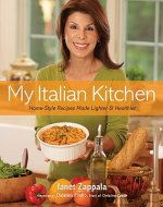 My Italian Kitchen: Home-Style Recipes Made Ligher and Healthier