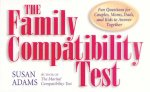 The Family Compatibility Test: Fun Questions for Couples, Moms, Dads, and Kids to Answer Together