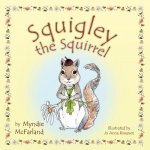 Squigley the Squirrel