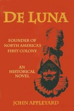 De Luna: Founder of North America's First Colony