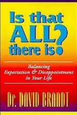 Is That All There Is?: Balancing Expectation and Disappointment in Your Life