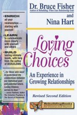 Loving Choices: A Experience in Growing Relationships