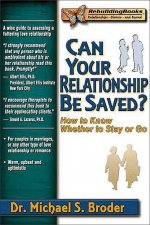 Can Your Relationship Be Saved?: How to Know Whether to Stay or Go