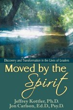 Moved by the Spirit: Discovery and Transformation in the Lives of Leaders