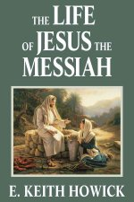 The Life of Jesus the Messiah