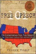 Free Speech 101: Do Conservatives Fear Free Speech: The Utah Valley Uproar Over Michael Moore