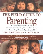 The Field Guide to Parenting