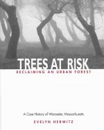 Trees at Risk: Reclaiming an Urban Forest
