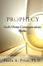 Prophecy: God's Divine Communications Media