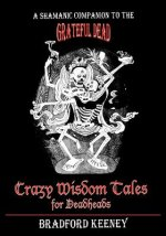Crazy Wisdom Tales for Deadheads