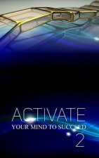 Activate Your Mind to Succeed: Action Changes Things