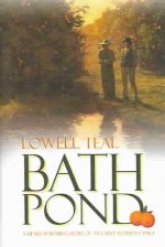 Bath Pond: A Heart-Warming Story of an Early Florida Family