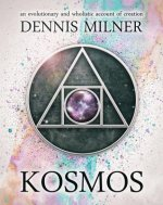 Kosmos: An Evolutionary and Wholistic Account of Creation