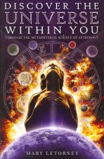 Discover the Universe Within You: Through the Metaphysical Science of Astrology