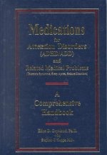Medications for Attention Disorders (ADHD/Add) and Related Medical Problems: A Comprehensive Handbook
