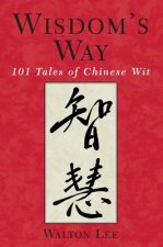 Wisdom's Way: 101 Tales of Chinese Wit
