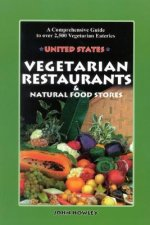 Vegetarian Restaurants & Natural Food Stores: A Comprehensive Guide to Over 2,500 Vegetarian Eateries