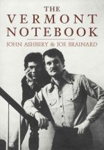 The Vermont Notebook: Text by John Ashberry & Art by Joe Brainard