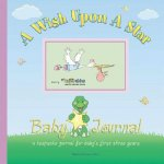 A Wish Upon a Star Baby Journal: A Keepsake Journal for Baby's First Three Years