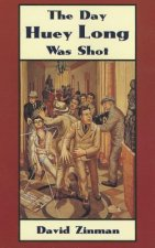 The Day Huey Long Was Shot