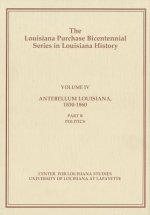 Antebellum Louisiana, 1830-1860, Part B: Politics