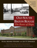 Old South Baton Rouge: The Roots of Hope [With Map]