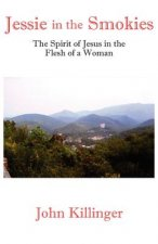 Jessie in the Smokies: The Spirit of Jesus in the Flesh of a Woman