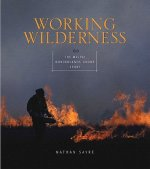 Working Wilderness: The Malpai Borderlands Group and the Future of the Western Range