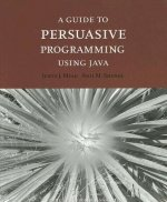 A Guide to Persuasive Programming in Java